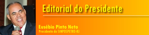 editorial do presidente do sinpospetro-rj
